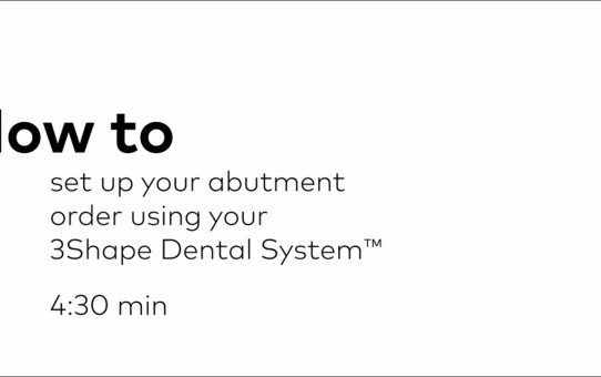 How to set up your abutment order using 3Shape Dental System™