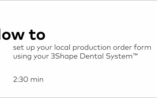 How to set up your local production order in your 3Shape Dental System™